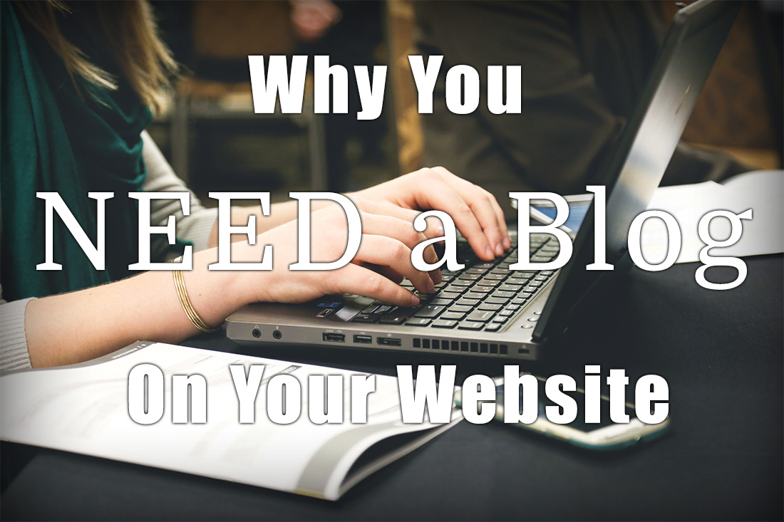 Why You Need a Blog
